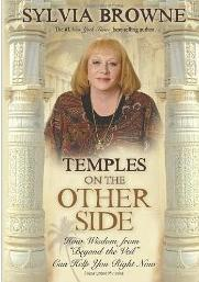 Temples on the Other Side � How the Wisdom from Beyond the Veil Can Help You Right Now