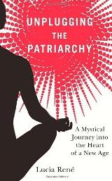 Unplugging the Patriarchy by Lucia Ren�