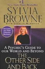 A Psychic�s Guide to Our World and Beyond � The Other side and Back