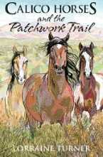 Calico Horses and the Patchwork Trail Paperback by Lorraine Turner